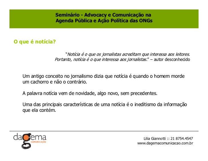 Seminário - Advocacy e Comunicação na                   Agenda Pública e Ação Política das ONGs    O que é notícia?       ...