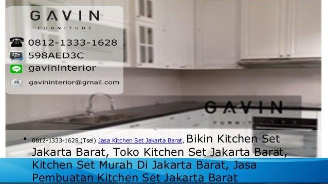 0812 1333 1628 tsel jasa kitchen set jakarta barat for Kitchen set jakarta barat