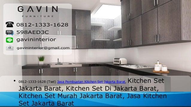 0812 1333 1628 tsel jasa pembuatan kitchen set jakarta barat for Kitchen set jakarta barat