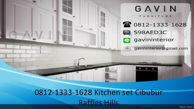 0812-1333-1628 Kitchen set Cibubur Raffles Hills