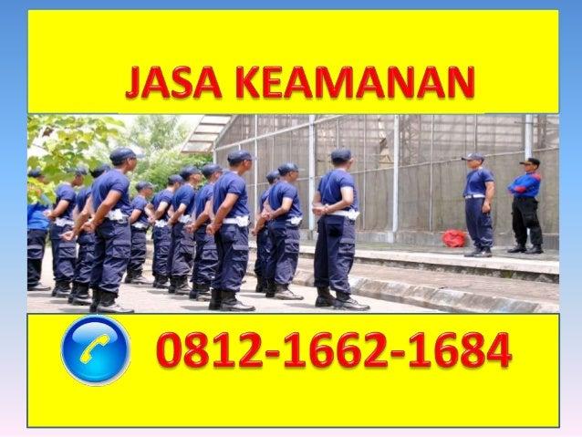 0812-1662-1684 ( Tsel ), Jasa Keamanan Security Surabaya