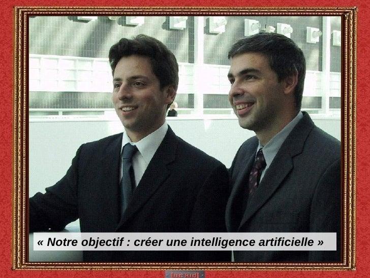 «Notre objectif : créer une intelligence artificielle»