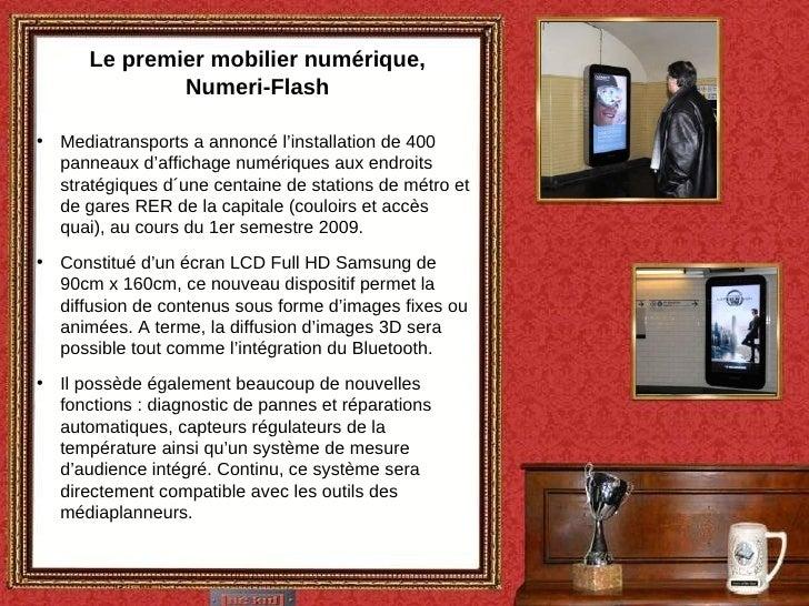 Le premier mobilier numérique, Numeri-Flash <ul><li>Mediatransports a annoncé l'installation de 400 panneaux d'affichage n...