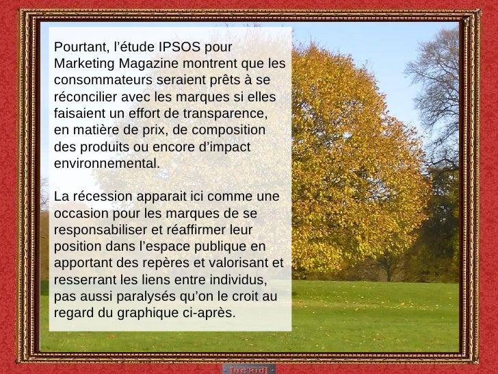 Pourtant, l'étude IPSOS pour Marketing Magazine montrent que les consommateurs seraient prêts à se réconcilier avec les ma...
