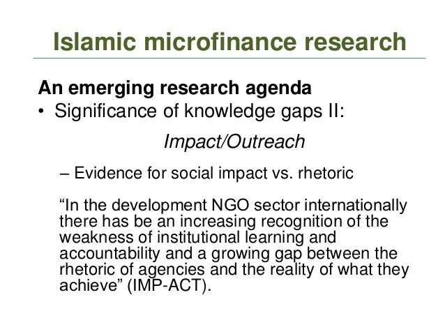 islamic microfinance Models of islamic microfinance 111 conventional and islamic microfinance the millennium declaration 2000 is evidence of the unanimous recognition for broad based growth and inclusive development, with a special focus on poverty alleviation as the main goal financial exclusion is.