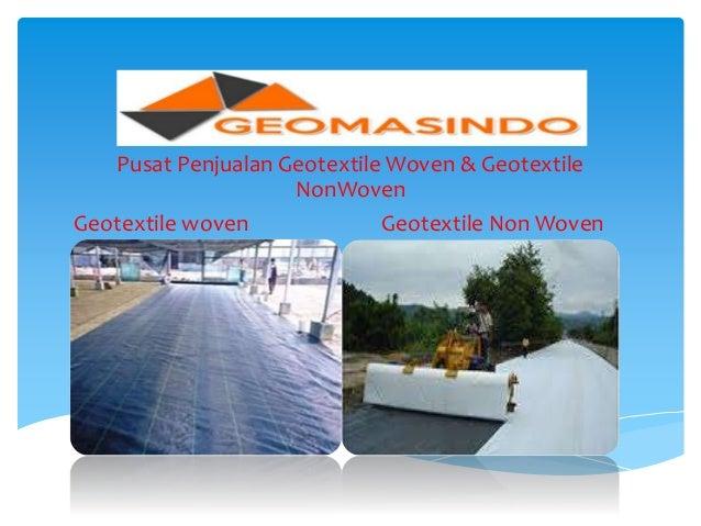 081220101979 Jual Geotextile Woven Murah Per Roll di Lampung Slide 3