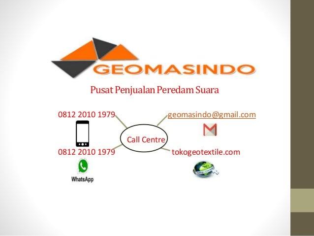 PusatPenjualanPeredamSuara 0812 2010 1979 geomasindo@gmail.com Call Centre 0812 2010 1979 tokogeotextile.com