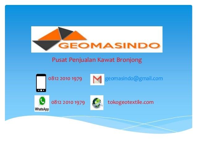 Pusat Penjualan Kawat Bronjong 0812 2010 1979 geomasindo@gmail.com 0812 2010 1979 tokogeotextile.com