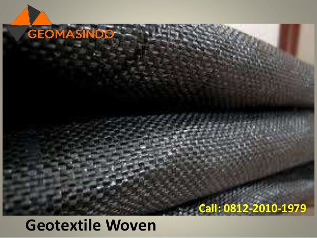 Geotextile Woven Call: 0812-2010-1979