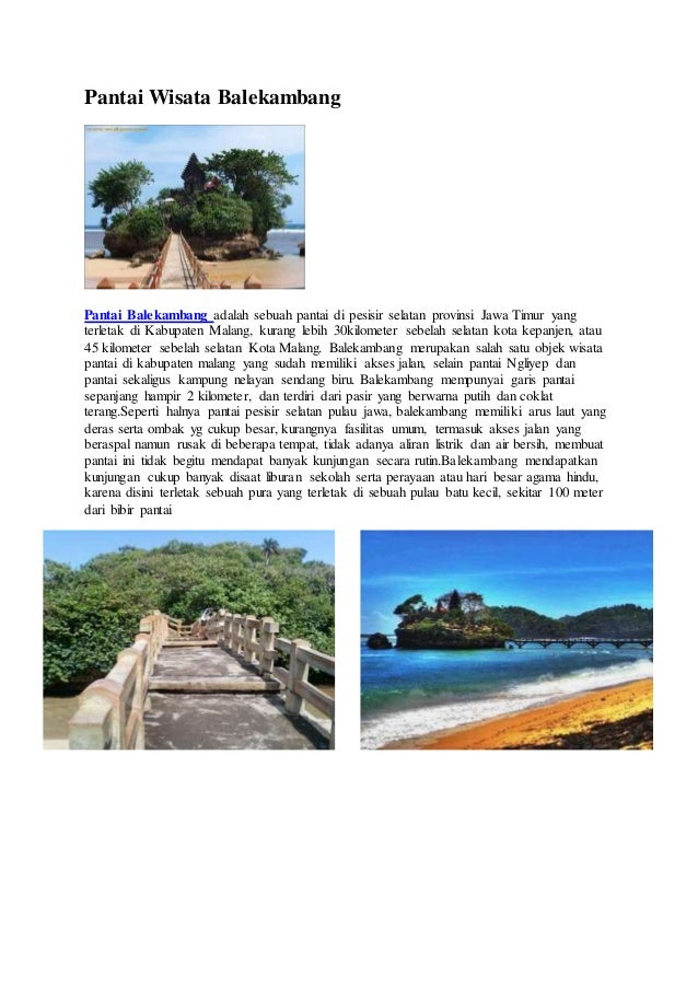 Pantai Wisata Balekambang Pantai Balekambang adalah sebuah pantai di pesisir selatan provinsi Jawa Timur yang terletak di ...