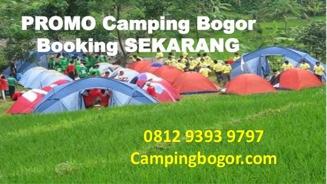 PROMO Camping Bogor Booking SEKARANG 0812 9393 9797 Campingbogor.com