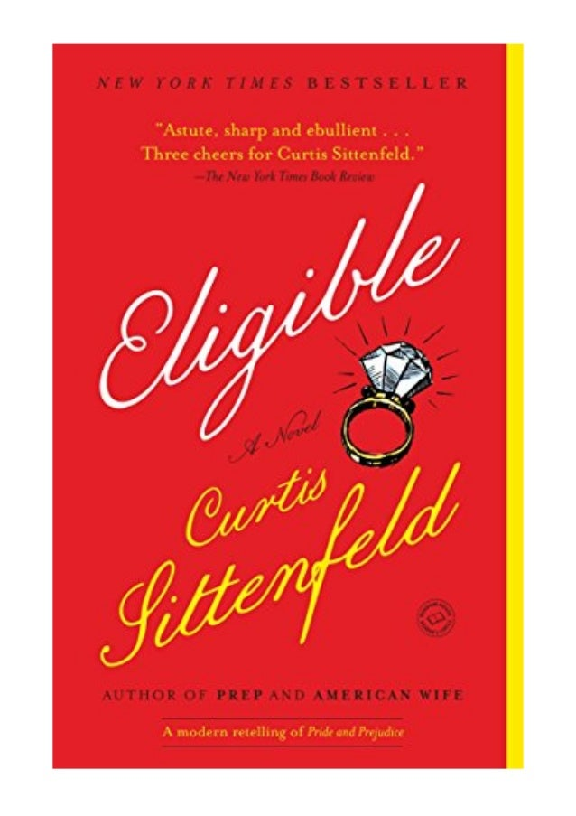 Eligible PDF - Curtis Sittenfeld A modern retelling of Pride and Prej…