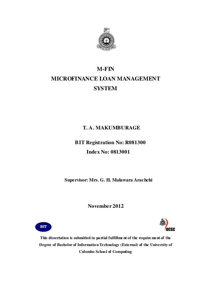 M-FIN MICROFINANCE LOAN MANAGEMENT SYSTEM T. A. MAKUMBURAGE BIT Registration No: R081300 Index No: 0813001 Supervisor: Mrs...