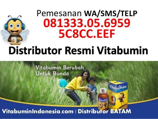 Distributor Resmi Vitabumin Pemesanan WA/SMS/TELP 081333.05.6959 5C8CC.EEF VitabuminIndonesia.com | Distributor BATAM