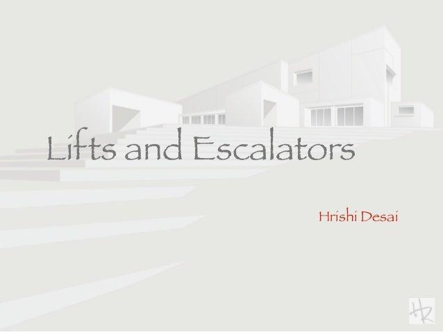 Lifts and Escalators Hrishi Desai