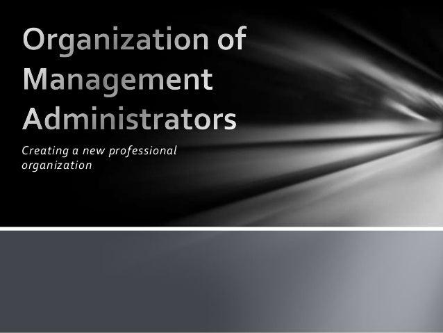 Creating a new professional organization