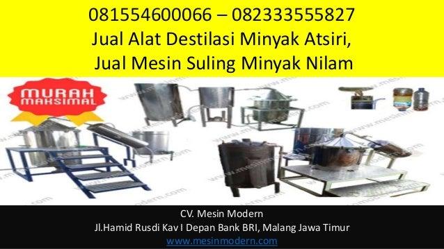 081554600066 – 082333555827 Jual Alat Destilasi Minyak Atsiri, Jual Mesin Suling Minyak Nilam CV. Mesin Modern Jl.Hamid Ru...