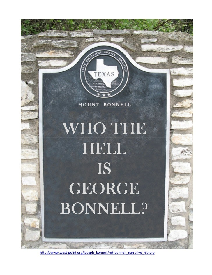 WHO THE             HELL              IS            GEORGE           BONNELL?http://www.west-point.org/joseph_bonnell/mt-b...