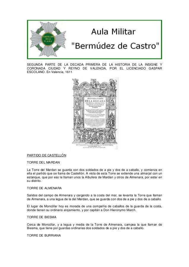 SEGUNDA PARTE DE LA DECADA PRIMERA DE LA HISTORIA DE LA INSIGNE Y CORONADA CIUDAD Y REYNO DE VALENCIA, POR EL LICENCIADO G...