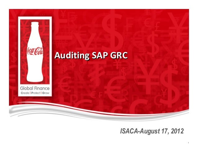 Auditing SAP GRCAuditing SAP GRC ISACA-August 17, 2012 11