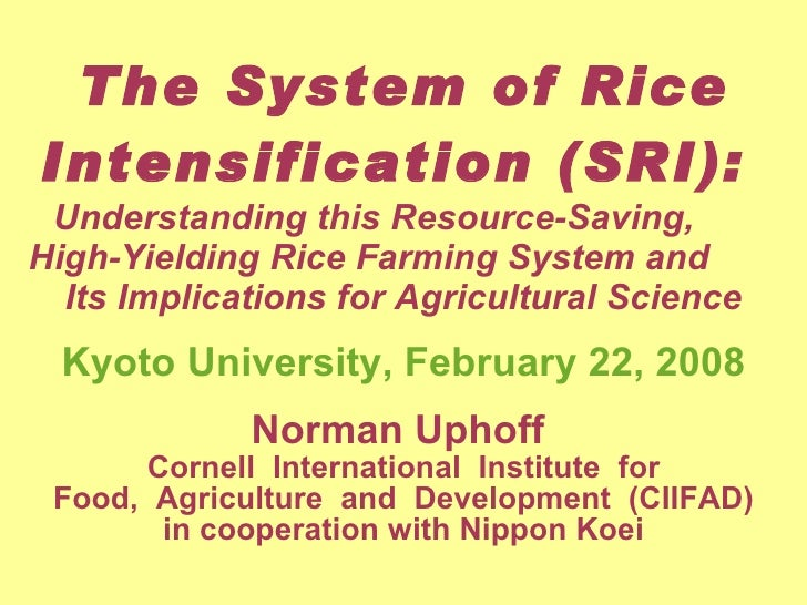 The System of Rice Intensification (SRI):  Understanding this Resource-Saving,  High-Yielding Rice Farming System and  Its...