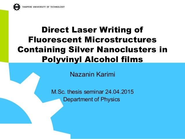 Direct Laser Writing of Fluorescent Microstructures Containing Silver Nanoclusters in Polyvinyl Alcohol films Nazanin Kari...