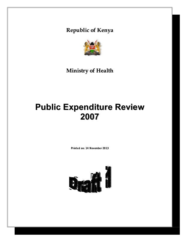 Republic of Kenya  Ministry of Health  Public Expenditure Review 2007  Printed on: 14 November 2013