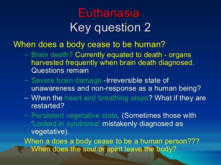 an essay on the vegetative state of susana and the option of euthanasia In recent discussions of euthanasia, coma, and the withdrawal of artifi- cially  supplied  suffering' in patients in a persistent vegetative state physicians   r l barry, medical ethics: essays on abortion and euthanasia (new york: peter  lang, 1989)  and hydration are making another choice this, too.
