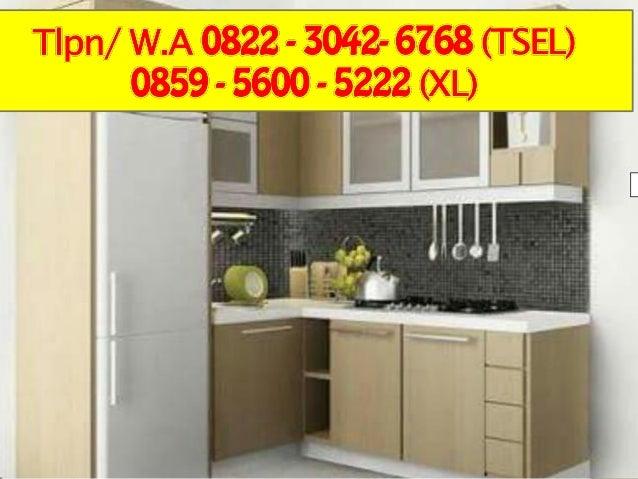 0822 3042 6768 Tsel Jasa Kitchen Set Minimalis