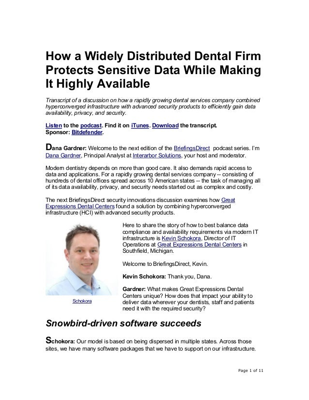 Page 1 of 11 How a Widely Distributed Dental Firm Protects Sensitive Data While Making It Highly Available Transcript of a...