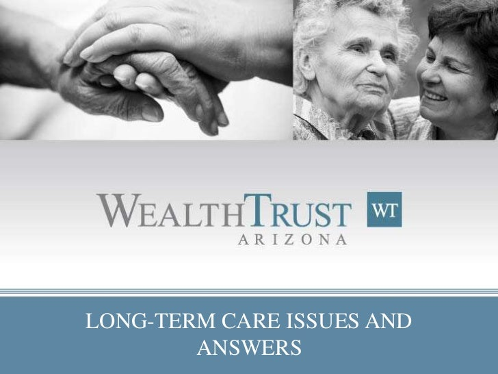 LONG-TERM CARE ISSUES AND        ANSWERS