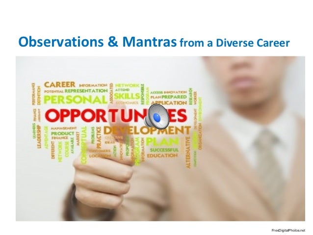Observations & Mantras from a Diverse Career                                         FreeDigitalPhotos.net