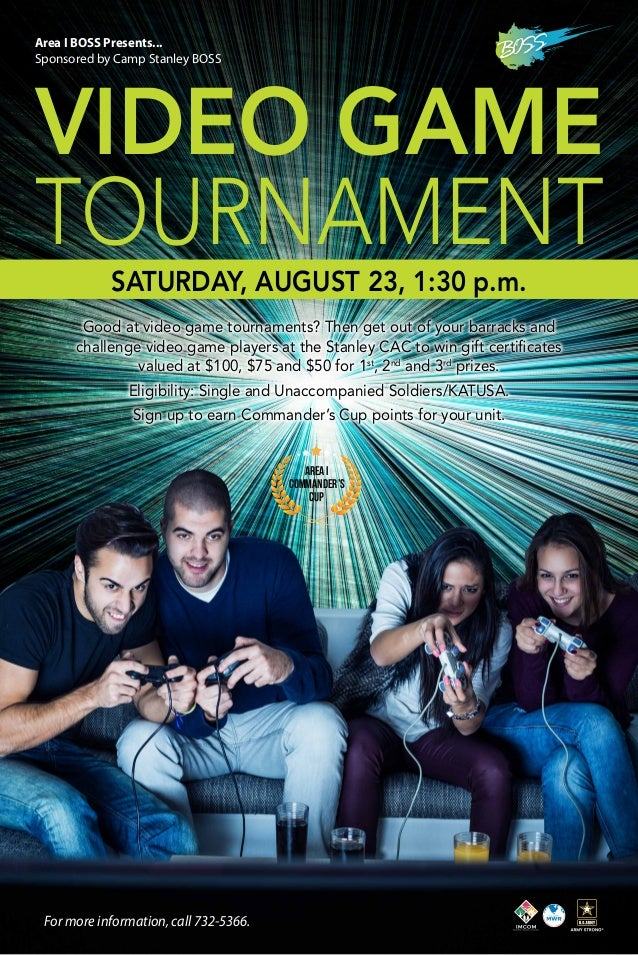 VIDEO GAME TOURNAMENT Good at video game tournaments? Then get out of your barracks and challenge video game players at th...