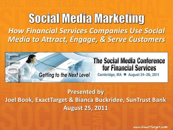 How Financial Services Companies Use SocialMedia to Attract, Engage, & Serve Customers                      Presented byJo...