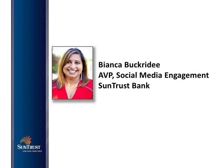 Social Media Channels                               Information            Service           Dialogue         SunTrust Fac...