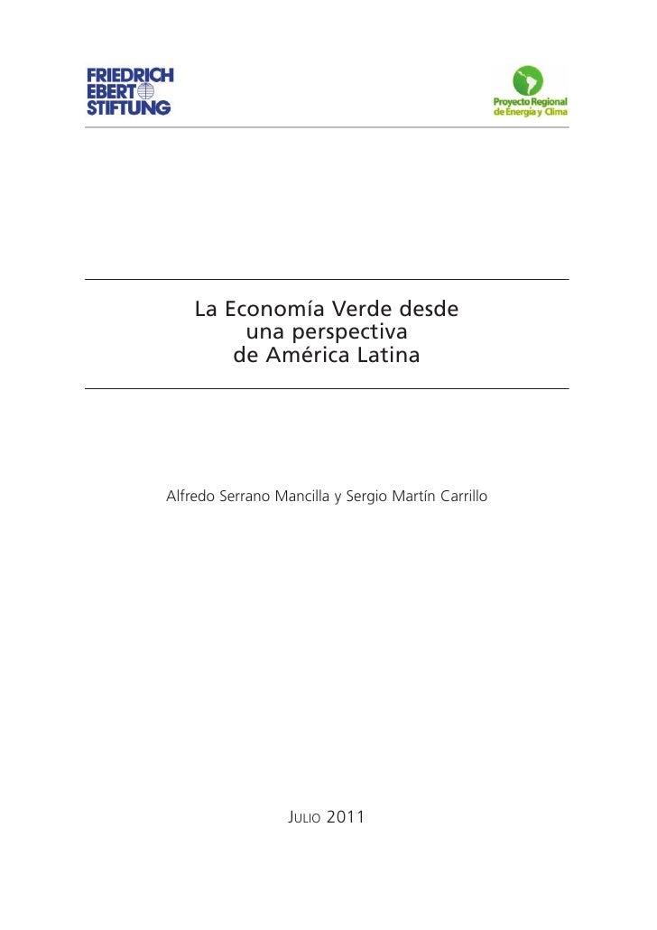La Economía Verde desde         una perspectiva        de América LatinaAlfredo Serrano Mancilla y Sergio Martín Carrillo ...