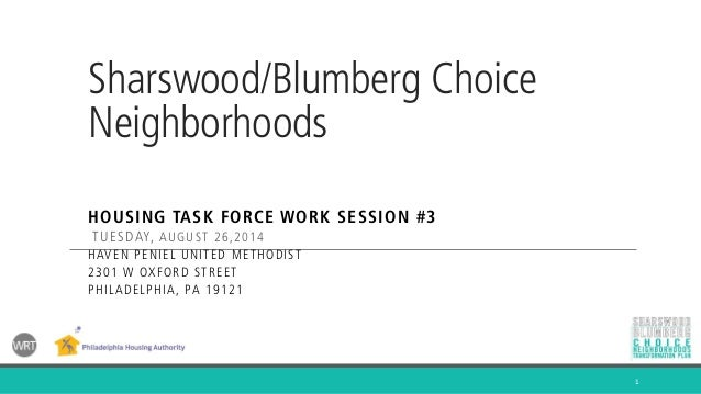 Sharswood/Blumberg Choice Neighborhoods  HOUSING TASK FORCE WORK SESSION #3  TUESDAY, AUGUST 26,2014  HAVEN PENIEL UNITED ...