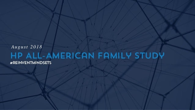 HP All-American Family Study #REINVENTMINDSETS August 2018