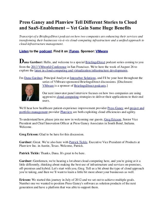 Press Ganey and Planview Tell Different Stories to Cloud and SaaS-Enablement -- Yet Gain Same Huge Benefits Transcript of ...