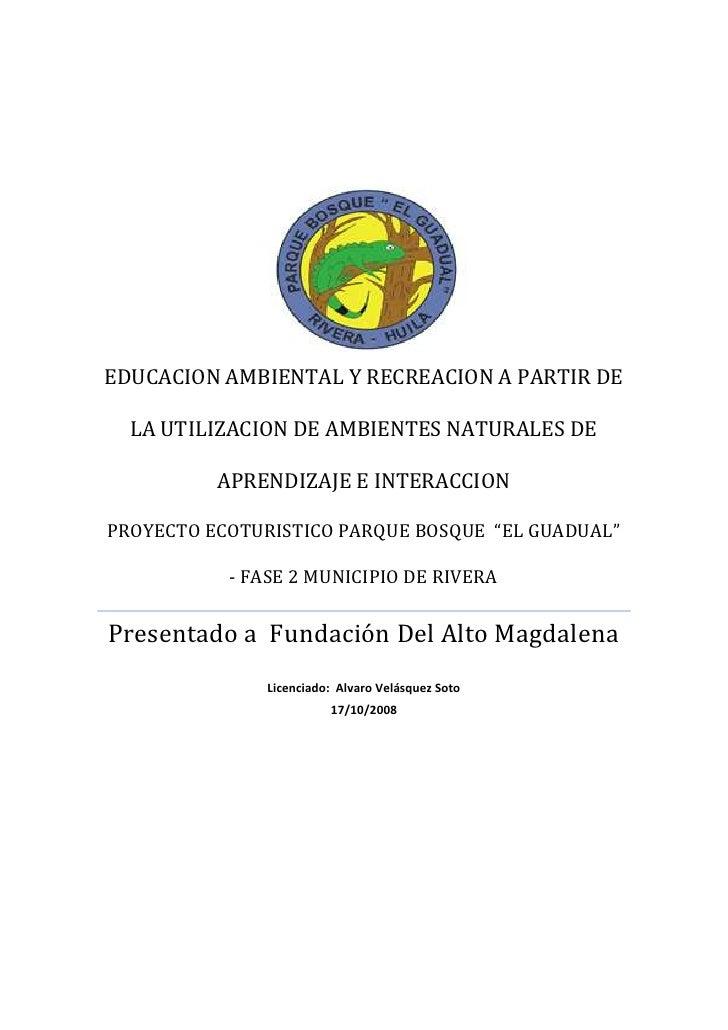 EDUCACION AMBIENTAL Y RECREACION A PARTIR DE LA UTILIZACION DE AMBIENTES NATURALES DE APRENDIZAJE E INTERACCIONPROYECTO EC...