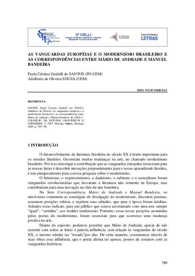 789 AS VANGUARDAS EUROPÉIAS E O MODERNISMO BRASILEIRO E AS CORRESPONDÊNCIAS ENTRE MÁRIO DE ANDRADE E MANUEL BANDEIRA Paula...