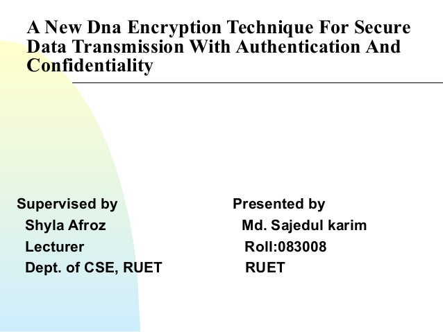 A new DNA encryption technique for secure data transmission with auth…