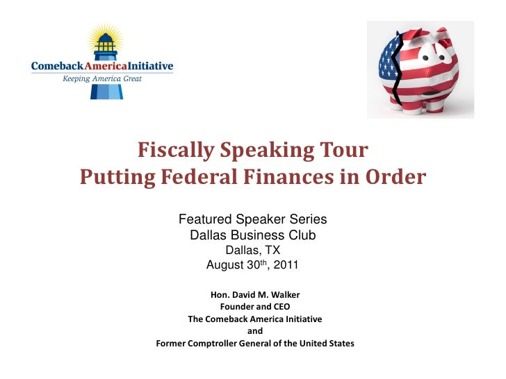 Fiscally Speaking TourPutting Federal Finances in Order            Featured Speaker Series             Dallas Business Clu...