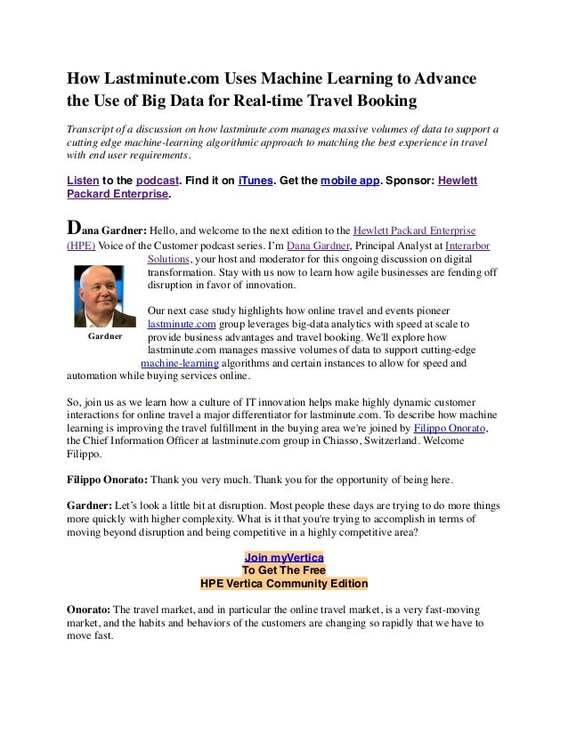 How Lastminute.com Uses Machine Learning to Advance the Use of Big Data for Real-time Travel Booking Transcript of a discu...