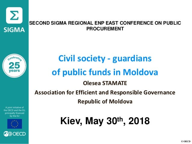 © OECD SECOND SIGMA REGIONAL ENP EAST CONFERENCE ON PUBLIC PROCUREMENT Civil society - guardians of public funds in Moldov...