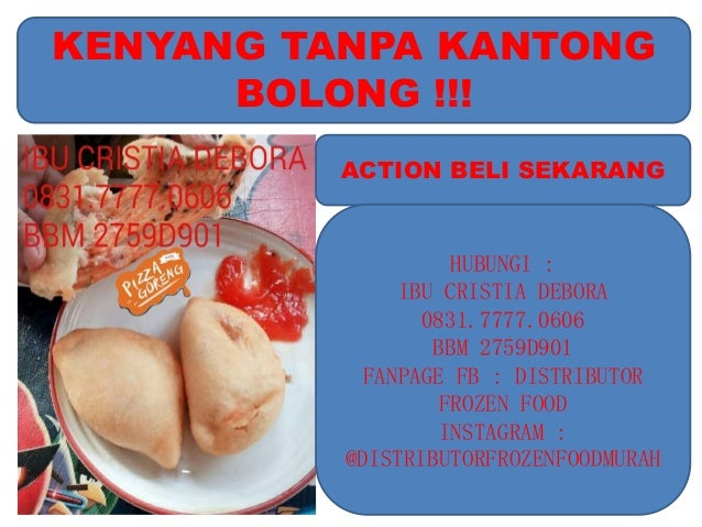 KENYANG TANPA KANTONG BOLONG !!! ACTION BELI SEKARANG HUBUNGI : IBU CRISTIA DEBORA 0831.7777.0606 BBM 2759D901 FANPAGE FB ...