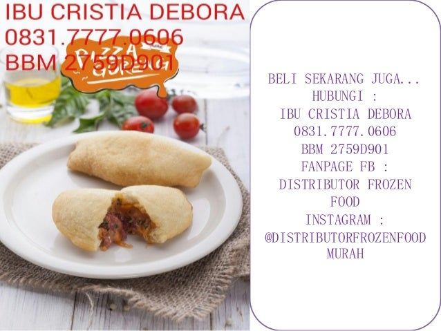BELI SEKARANG JUGA... HUBUNGI : IBU CRISTIA DEBORA 0831.7777.0606 BBM 2759D901 FANPAGE FB : DISTRIBUTOR FROZEN FOOD INSTAG...