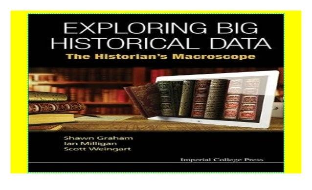 The Historians Macroscope Exploring Big Historical Data