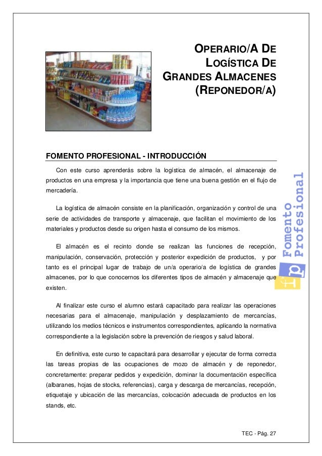 TEC - Pág. 27 OPERARIO/A DE LOGÍSTICA DE GRANDES ALMACENES (REPONEDOR/A) FOMENTO PROFESIONAL - INTRODUCCIÓN Con este curso...