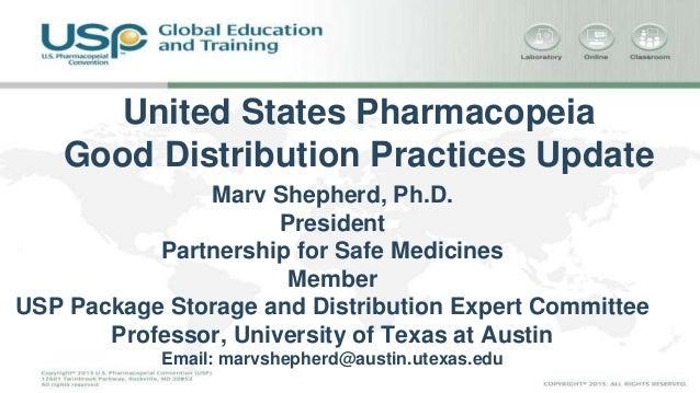 United States Pharmacopeia  Good Distribution Practices Update  Marv Shepherd, Ph.D.  President  Partnership for Safe Medi...